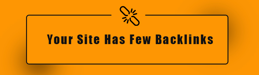 Your Site Has Few Backlinks