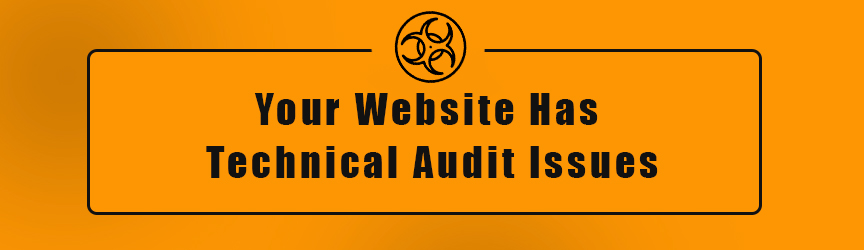 Your Website Has Technical Audit Issues