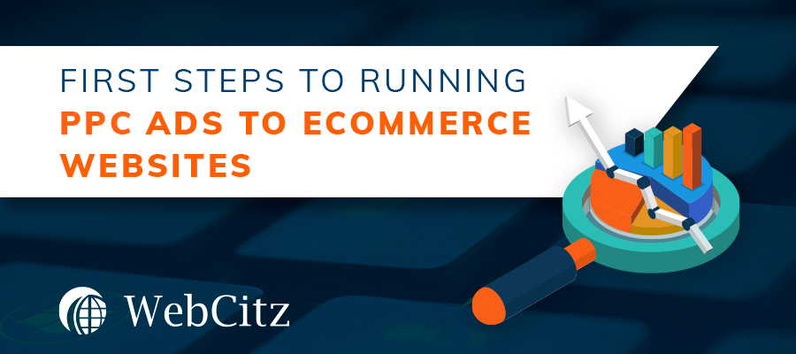 First Steps to Running PPC Ads to Ecommerce Websites Image