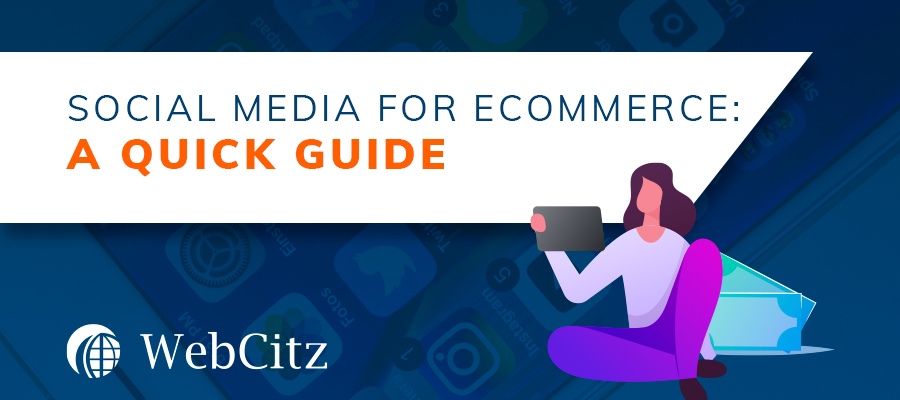 Social Media for Ecommerce: A Quick Guide Image