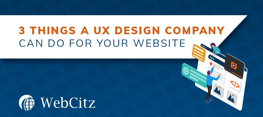 3 Things a UX Design Company Can Do for Your Website