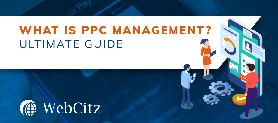 What is PPC Management? Ultimate Guide