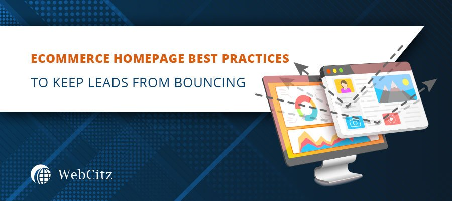 Ecommerce Homepage Best Practices to Keep Leads from Bouncing From Your Site Image