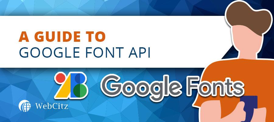A Guide to Google Font API