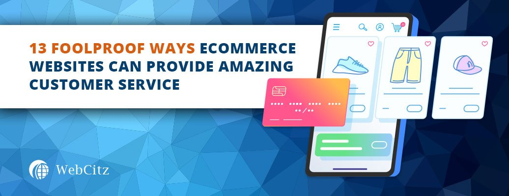 13 Foolproof Ways Ecommerce Websites Can Provide Amazing Customer Service Image