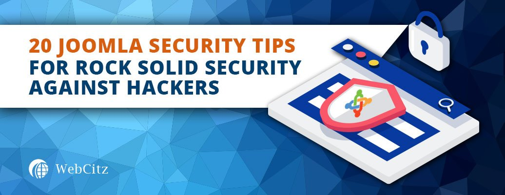 20 Joomla Security Tips For Rock Solid Security Against Hackers – A Complete Guide Image