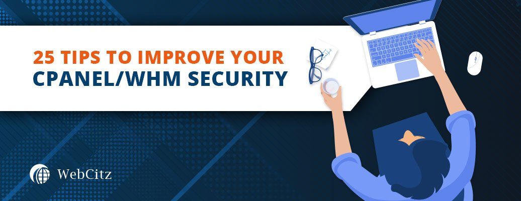 25 Tips to Improve Your cPanel/WHM Security Image
