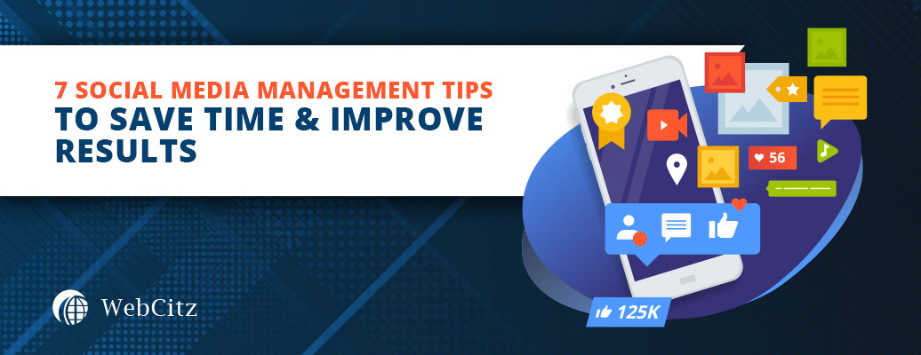 7 Social Media Management Tips to Save Time & Improve Results Image