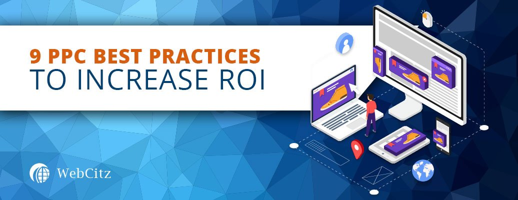 9 PPC Best Practices to Increase ROI Image