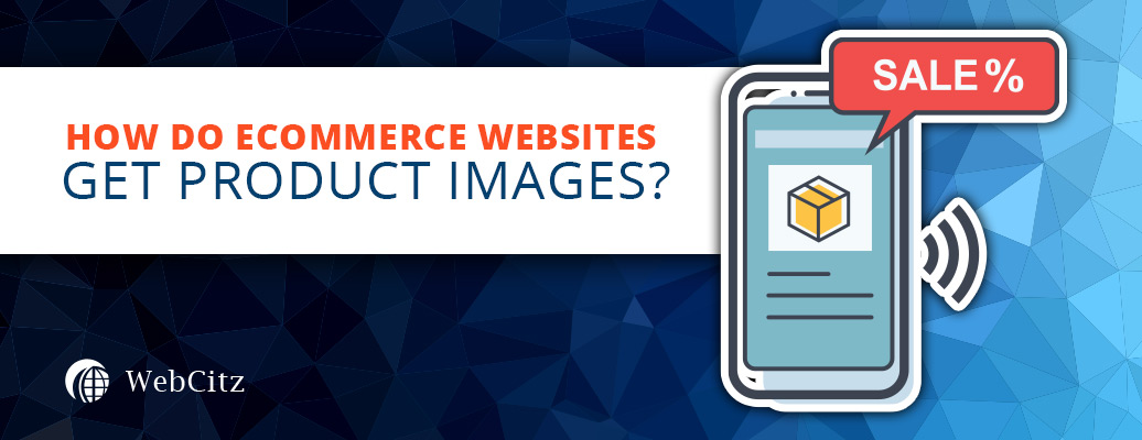 How Do Ecommerce Websites Get Product Images? Image